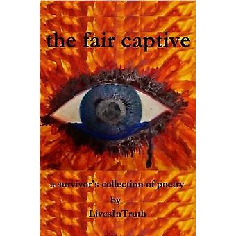 the fair captive a survivors collection of poetry by LivesInTruth
