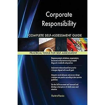 Corporate Responsibility Complete SelfAssessment Guide by Blokdyk & Gerardus
