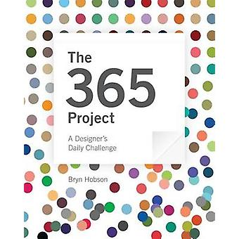 The 365 Project A Designers Daily Challenge by Hobson & Bryn J.