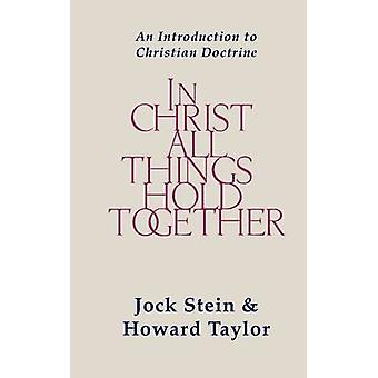 In Christ All Things Hold Together by Stein & Jack