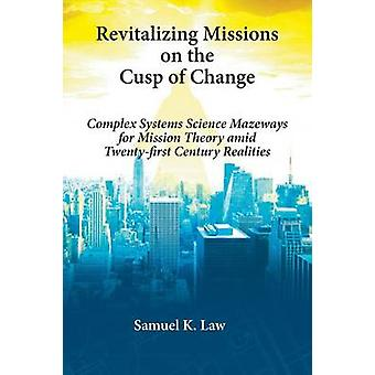Revitalizing Missions on the Cusp of Change by Law & Samuel K