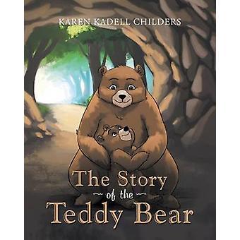 The Story of the Teddy Bear by Childers &  Karen Kadell