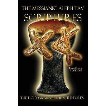 The Messianic Aleph Tav Scriptures PaleoHebrew Study Bible by Sanford & William H.