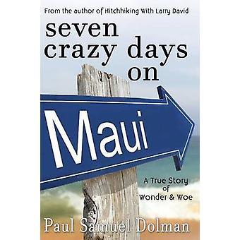 Seven Crazy Days On Maui by Dolman & Paul Samuel