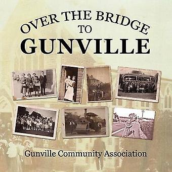 Over the Bridge to Gunville by Gunville Community Association