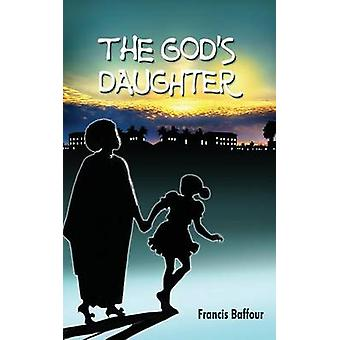 The Gods Daughter by Baffour & Francis