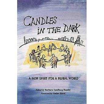 Candles in the Dark - A New Spirit for a Plural World by Barbara Sundb