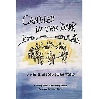 Velas en la oscuridad - Un nuevo espíritu para un mundo plural por Barbara Sundb