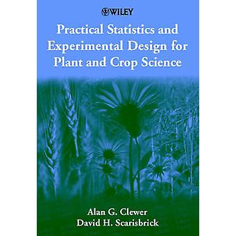 Practical Statistics and Experimental Design for Plant and Crop Scien