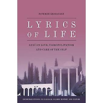 Lyrics of Life - Sa'di über die Liebe - Kosmopolitismus und Selbstfürsorge