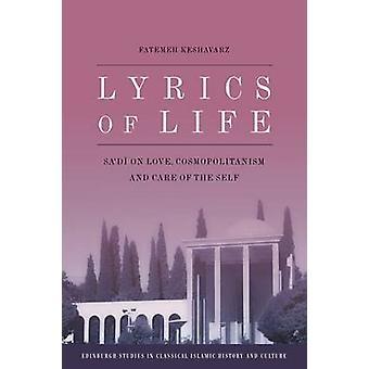 Lyrics of Life - Sa'di on Love - Cosmopolitanism and Care of the Self