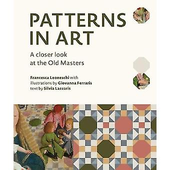 Patterns in Art - A Closer Look at the Old Masters by  -Francesca Leon