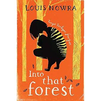 Into That Forest by Louis Nowra - 9781405266437 Book