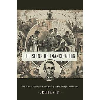Illusies van emancipatie - Het nastreven van vrijheid en gelijkheid in de