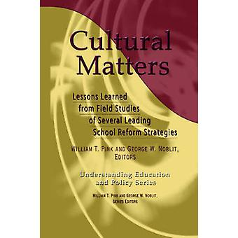 Cultural Matters - Lessons Learned from Field Strategies of Several Le