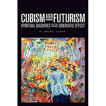 Cubism and Futurism - Spiritual Machines and the Cinematic Effect by R
