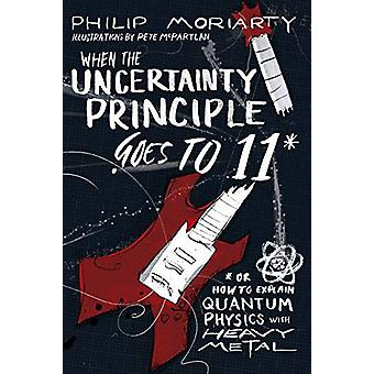 When the Uncertainty Principle Goes to 11 - Or How to Explain Quantum