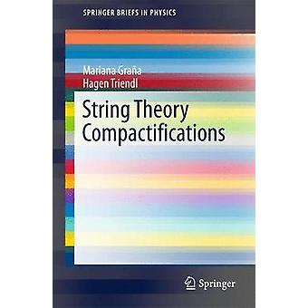 String Theory Compactifications by Mariana Grana - Hagen Triendl - 97