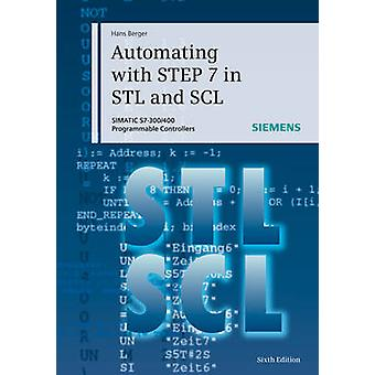 Automating with STEP 7 in STL and SCL - SIMATIC S7-300/400 Programmabl