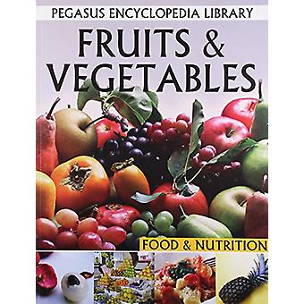 Fruits & Vegetables - Food & Nutrition by Pegasus - 9788131912