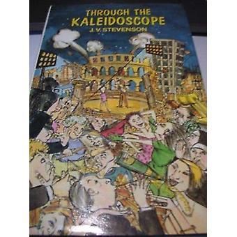 Through the Kaleidoscope by J.V. Stevenson - 9780860720690 Book