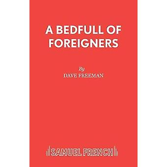 A Bedfull of Foreigners - a Comedy by David E. Freeman - 9780573110436