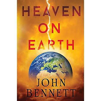 Heaven on Earth by John Bennett