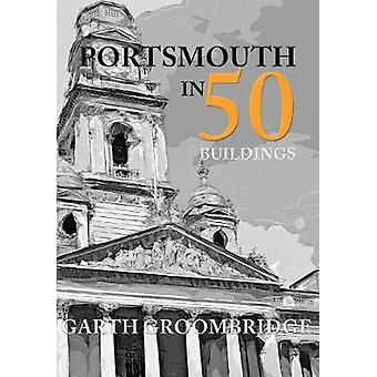 Portsmouth in 50 Buildings by Groombridge & Garth