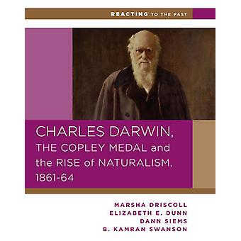 Charles Darwin - the Copley Medal - and the Rise of Naturalism - 1861