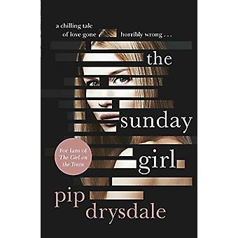 The Sunday Girl by Pip Drysdale - 9781760851446 Book