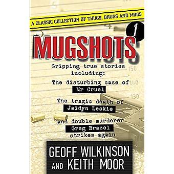 Mugshots 1 by Geoff Wilkinson - 9781925642674 Book