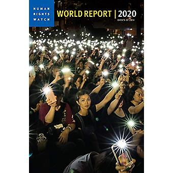 World Report 2020 - Events of 2019 by Human Rights Watch - 97816442100