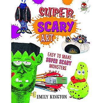 Super Scary Art - Wild Art by Emily Kington - 9781912108770 Book