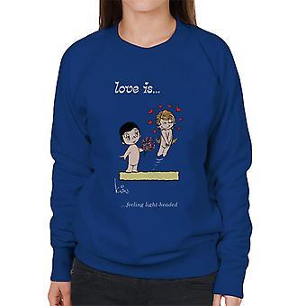Love Is Feeling Light Headed Women's Sweatshirt