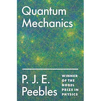 Quantum Mechanics by Peebles & P. J. E.
