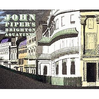 John Piper&s Brighton Aquatints