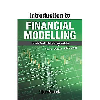 Inleiding tot financiële modellering: Hoe uit te blinken op een luie (dat betekent efficiënt!) Modeller