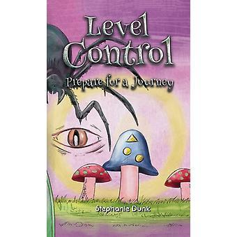 Level Control Prepare for a Journey par Stephanie Dunk