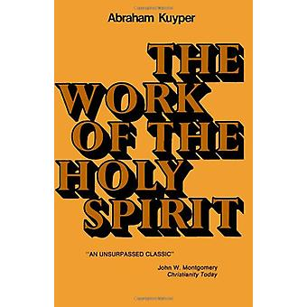 The Work of the Holy Spirit by Abraham Kuyper - 9780802881564 Book