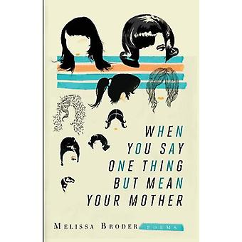 Say One Thing by Meliss Broder - 9780984102549 Book