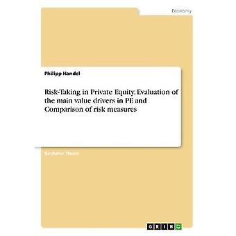 Risk-Taking in Private Equity. Evaluation of the Main Value Drivers i