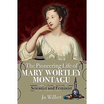 La vie pionnière de Mary Wortley Montagu Scientifique et féministe