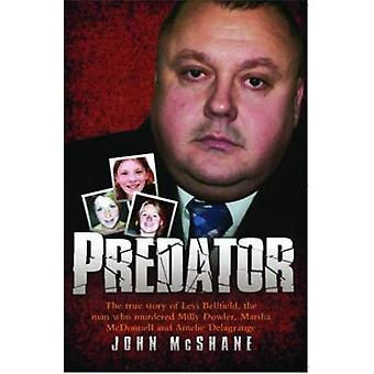 Predator The True Story of Levi Bellfield the Man Who Murdered Millie Dowler Marsha McDonnell and Amelie Delagrange
