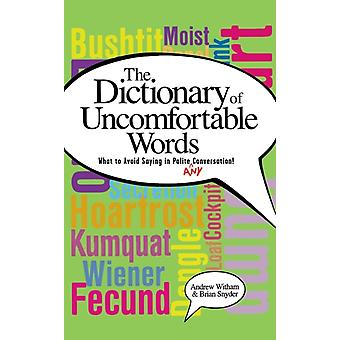 A Dictionary of Uncomfortable Words by Andrew WithamBrian Snyder