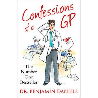 Confessions of a GP by Benjamin Daniels