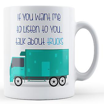 Se você quiser Me ouvir você... Falar sobre caminhões - caneca impressa