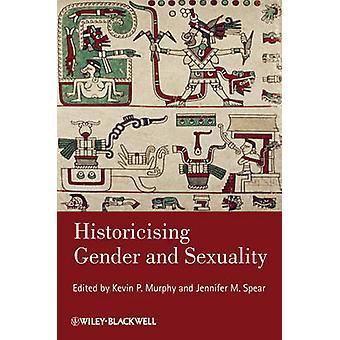 Historiserande genus och sexualitet av Kevin P. Murphy - Jennifer M. S