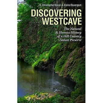 Discovering Westcave - The Natural and Human History of a Hill Country