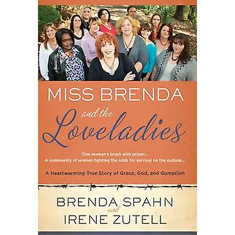Miss Brenda and the Loveladies - A Heartwarming True Story of Grace -