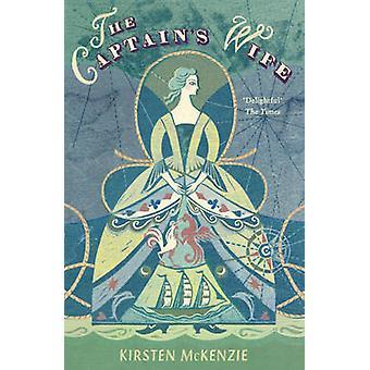 The Captain's Wife by Kirsten McKenzie - 9781848541535 Book